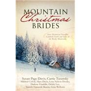 Mountain Christmas Brides by Davis, Susan Page; Turansky, Carrie; Colvin, Mildred; Davis, Mary; Dooley, Lena Nelson, 9781634098908