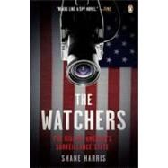 The Watchers: The Rise of America's Surveillance State by Harris, Shane, 9780143118909