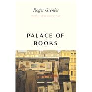 Palace of Books by Grenier, Roger; Kaplan, Alice; Kaplan, Alice, 9780226378909