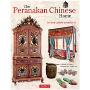 The Peranakan Chinese Home by Knapp, Ronald G.; Ong, A. Chester, 9780804848909