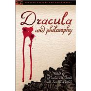 Dracula and Philosophy by Michaud, Nicolas; Pötzsch, Janelle, 9780812698909