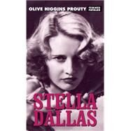 Stella Dallas by Prouty, Olive Higgins, 9781558618909