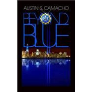 Beyond Blue by Camacho, Austin S., 9781940758909