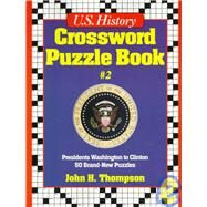 U.S. History Crossword Puzzle Book: Presidents Washington to Clinton 50 Brand-New Puzzles by Thompson, John, 9780136248910