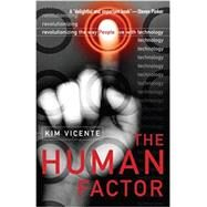 The Human Factor: Revolutionizing the Way People Live with Technology by Vicente; Kim J., 9780415978910