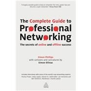 The Complete Guide to Professional Networking by Phillips, Simon; Ellinas, Simon, 9780749468910