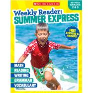 Weekly Reader: Summer Express (Between Grades 2 & 3) by Unknown, 9781338108910
