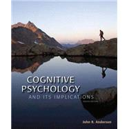 Cognitive Psychology and Its Implications by Anderson, John R., 9781464148910