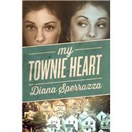 My Townie Heart by Sperrazza, Diana, 9781618688910