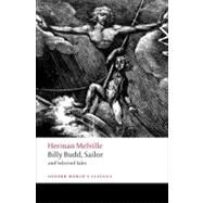 Billy Budd, Sailor and Selected Tales by Melville, Herman; Milder, Robert, 9780199538911