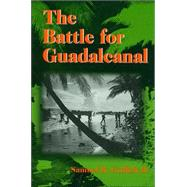 The Battle for Guadalcanal by Griffith, Samuel B., 9780252068911