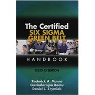 The Certified Six Sigma Green Belt Handbook (item# H1469) by Munro, Roderick A.; Ramu, Govindarajan; Zrymiak, Daniel J., 9780873898911