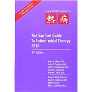 The Sanford Guide to Antimicrobial Therapy 2016 by Gilbert, David N., M.D., 9781930808911