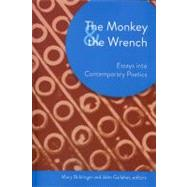 The Monkey & the Wrench by Biddinger, Mary; Gallaher, John, 9781931968911