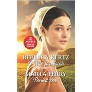 A Wife for Jacob and Buried Sins by Kertz, Rebecca; Perry, Marta, 9780373838912