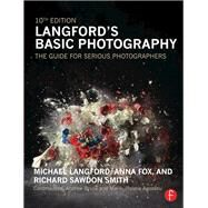 Langford's Basic Photography: The Guide for Serious Photographers by Fox; Anna, 9780415718912