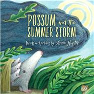 Possum and the Summer Storm by Hunter, Anne, 9780544898912
