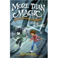 More Than Magic by LASKY, KATHRYN, 9780553498912