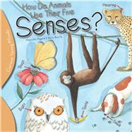 How Do Animals Use Their Five Senses? by Algarra, Alejandro; Bonilla, Rocio, 9781438008912