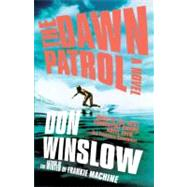 The Dawn Patrol by Winslow, Don, 9780307278913