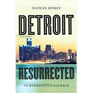 Detroit Resurrected by Bomey, Nathan, 9780393248913
