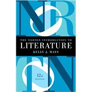 The Norton Introduction to Literature by Mays, Kelly J., 9780393938913