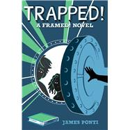 Trapped! by Ponti, James, 9781534408913