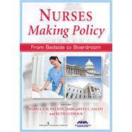 Nurses Making Policy: From Bedside to Boardroom by Patton, Rebecca M., RN, 9780826198914