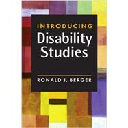 Introducing Disability Studies by Berger, Ronald J., 9781588268914