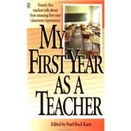 My First Year As a Teacher by Kane, Pearl Rock, 9780451188915