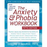 The Anxiety & Phobia Workbook by Bourne, Edmund J., 9781572248915