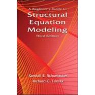 A Beginner's Guide to Structural Equation Modeling: Third Edition