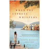 When the Cypress Whispers by Corporon, Yvette Manessis, 9780062318916