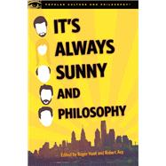 It's Always Sunny and Philosophy by Hunt, Roger; Arp, Robert, 9780812698916