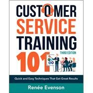 Customer Service Training 101 by Evenson, Renee, 9780814438916