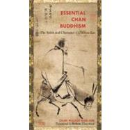 Essential Chan Buddhism : The Character and Spirit of Chinese Zen by Thurman, Robert; Jun, Guo; Wapner, Kenneth, 9780983358916