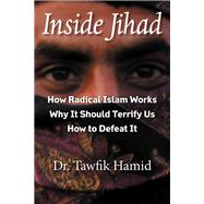 Inside Jihad by Hamid, Tawfik, Dr., 9780990808916