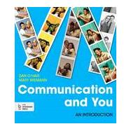 Communication and You An Introduction by O'Hair, Dan; Wiemann, Mary, 9781457638916