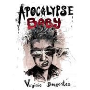 Apocalypse Baby by Despentes, Virginie; Reynolds, Sian, 9781558618916