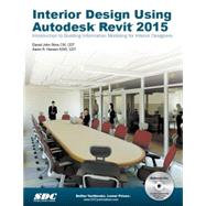 Interior Design Using Autodesk Revit 2015 by Stine, Daniel John; Hansen, Aaron R., 9781585038916