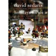 Holidays on Ice by Sedaris, David, 9780316078917