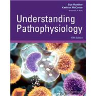 Understanding Pathophysiology by Huether, Sue E., Ph.d.; Mccance, Kathryn L., Ph.d.; Brashers, Valentina L., M.d.; Rote, Neal S., Ph.D., 9780323078917