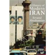 A History of Modern Iran by Ervand Abrahamian, 9780521528917