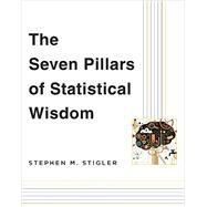 The Seven Pillars of Statistical Wisdom by Stigler, Stephen M., 9780674088917