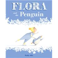 Flora and the Penguin by Idle, Molly; Achaibou, Amy E. (CON), 9781452128917