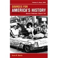 Sources for America's History, Volume 2: Since 1865 by Henretta, James A.; Hinderaker, Eric; Edwards, Rebecca; Self, Robert O., 9781457628917
