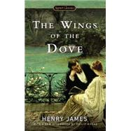 The Wings of the Dove by James, Henry; Wineapple, Brenda; Horne, Philip (AFT), 9780451468918