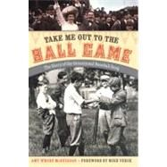 Take Me Out to the Ball Game by McGuiggan, Amy Whorf, 9780803218918