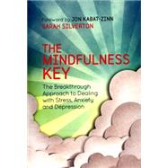 The Mindfulness Key by Silverton, Sarah; Hope, Vanessa (CON); Gold, Eluned (CON); Kabat-Zinn, Jon, 9781780288918