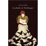 La abadía de Northanger/ Northanger Abbey by Austen, Jane, 9786073138918